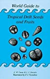 img - for World Guide to Tropical Drift Seeds and Fruits book / textbook / text book