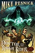 The Doctor and the Rough Rider (Weird West Tales) by Mike Resnick cover image