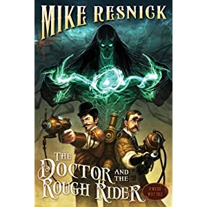 The Doctor and the Rough Rider (Weird West Tales)