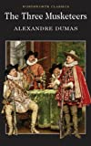 The Three Musketeers (Wordsworth Classics) - Alexandre Dumas