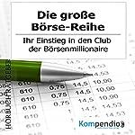 Die große Börse-Reihe: Ihr Einstieg in den Club der Börsenmillionäre | Robert Sasse,Yannick Esters