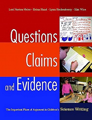 Questions, Claims, and Evidence: The Important Place of Argument in Children's Science Writing PDF