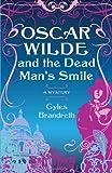 Oscar Wilde and the Dead Man's Smile: A Mystery