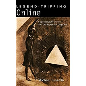 Legend-Tripping Online: Supernatural Folklore and the Search for Ong’s Hat