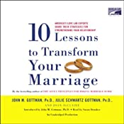 Ten Lessons to Transform Your Marriage | [John M. Gottman, Julie Schwartz Gottman, Joan DeClaire]