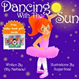 Dancing With The Sun: Childrens book- Rhyming Ebook Series (Picture Books For Children Ages 3-5) (Girls Empowerment & Self Esteem)