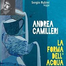La forma dell'acqua Audiobook by Andrea Camilleri Narrated by Sergio Rubini