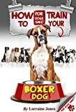 img - for How to Train your Boxer Dog book / textbook / text book