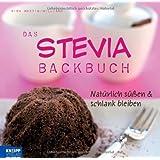 """Das Stevia-Backbuch: Nat�rlich s��en & schlank bleibenvon """"Gina Martin-Williams"""""""