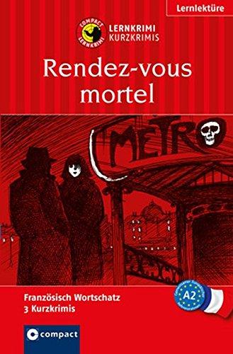 rendez-vous-mortel-lernkrimi-franzosisch-grundwortschatz-niveau-a2-compact-lernkrimi-kurzkrimis