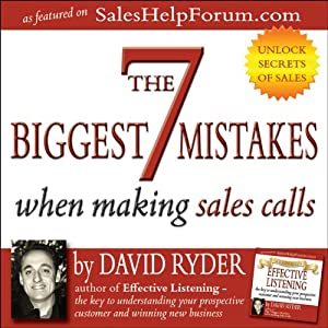 The 7 Biggest Mistakes When Making Sales Calls | [David Ryder]