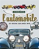 Grand Livre de l'Automobile, des Origines aux Années 1940...