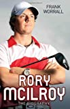 Frank Worrall Rory Mcilroy - the Biography