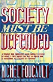 Society Must Be Defended: Lectures at the Collge de France, 1975-76 (0140270868) by Foucault, Michel