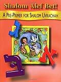 Shalom alef bet!: A pre-primer for Shalom Uvrachah