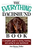 Everything Dachshund Book: A Complete Guide To Raising, Training, And Caring For Your Dachshund