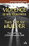 Violence is My Business / Turn Left for Murder (Stark House Mystery Classics)