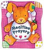 Mealtime Prayers (Prayer Board Books)