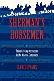 Sherman's Horsemen: Union Cavalry Operations in the Atlanta Campaign (0253213193) by David Evans