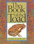 The Book of the Toad: A Natural and M...