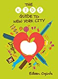 The Kid's Guide to New York City (Kid's Guides Series)