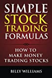 img - for Simple Stock Trading Formulas: How to Make Money Trading Stocks book / textbook / text book