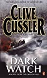 Dark Watch:  A Novel From the Oregon Files (0141021616) by Clive Cussler