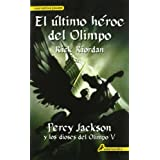 El ultimo heroe del Olimpo / The last hero of Olympus (Percy Jackson Y Los Dioses Del Olimpo) (Spanish Edition...