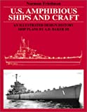 U.S. Amphibious Ships and Craft: An Illustrated Design History (1557502501) by Friedman, Norman