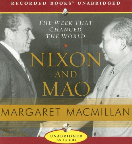 Nixon and Mao - The Week That Changed the World  - Margaret MacMillan