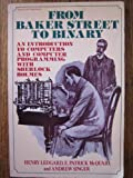 From Baker Street to Binary: An Introduction to Computers and Computer Programming Henry F. Ledgard