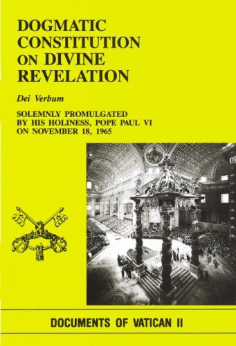 Dogmatic Constitution on Divine Revelation: Dei Verbum: Solemnly Promulgated on November 18, 1965, by His Holiness Pope Paul VI
