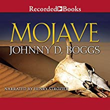 Mojave (       UNABRIDGED) by Johnny D. Boggs Narrated by Henry Strozier