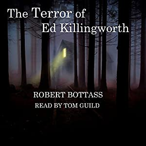 The Terror of Ed Killingworth Audiobook