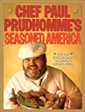 Chef Paul Prudhomme's Seasoned America (0688052827) by Prudhomme, Paul