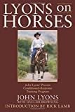 img - for Lyons on Horses: John Lyons' Proven Conditioned-Response Training Program book / textbook / text book