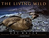 The Living Wild (0967591805) by Art Wolfe