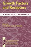 img - for Growth Factors and Receptors: A Practical Approach (The Practical Approach Series) book / textbook / text book