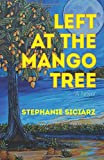 Stephanie Siciarz Left at the Mango Tree