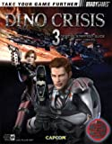 Dino Crisis(TM) 3 Official Strategy Guide (Official Strategy Guides (Bradygames)) (0744002346) by Farkas, Bart G.