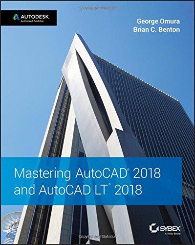 Mastering AutoCAD 2018 and AutoCAD LT 2018 [Omura, George - Benton, Brian C.] (Tapa Blanda)