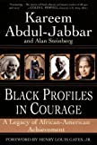 Black Profiles in Courage: A Legacy of African-American Achievement (0380813416) by Abdul-Jabbar, Kareem