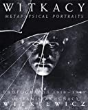 Witkacy Metaphysical Portraits: Photographs by Stanislaw Ignacy Witkiewicz (German Edition) (3928833987) by Urszula Czaroryska