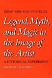 Legend, Myth, and Magic in the Image of the Artist: A Historical Experiment (0300026692) by Kris, Ernst
