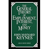 "The General Theory of Employment, Interest, and Money (Great Minds Series)von ""John Maynard Keynes"""