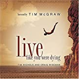 Tim Nichols Live Like You Were Dying