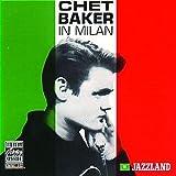 echange, troc Chet Baker - Chet Baker In Milan
