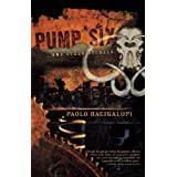 Pump Six and Other Stories ~ Paolo Bacigalupi