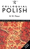 img - for Colloquial Polish: The Complete Course for Beginners (Colloquial Series) by B.W. Mazur (1983-03-02) book / textbook / text book