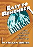 Easy to Remember: The Great American Songwriters and Their Songs (1567923259) by William Zinsser
